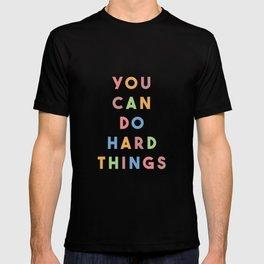 You Can Do Hard Things T-shirt