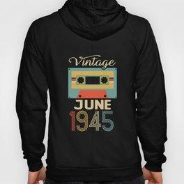 Vintage June 1945 75th Birthday 75 Year Gift Hoody