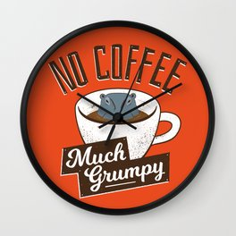No Coffee, Much Grumpy - Hippo Wall Clock