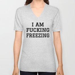 I AM FUCKING FREEZING Unisex V-Neck