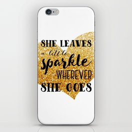 She Leaves a Little Sparkle Wherever She Goes iPhone Skin