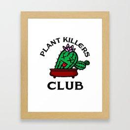 Plant killers club Framed Art Print