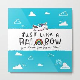 Just like a rainbow, you know you set me free Metal Print