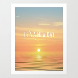 It's A New Day (Typography) Art Print