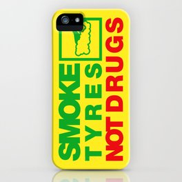 SMOKE TYRES NOT DRUGS v1 HQvector iPhone Case