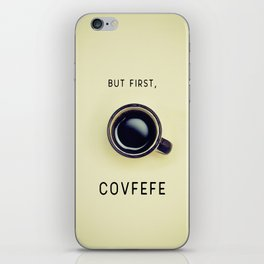 But First, Covfefe iPhone Skin