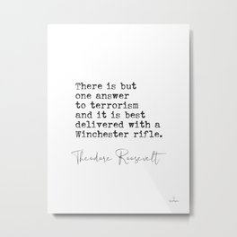 Theodore Roosevelt quote 9 Metal Print