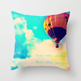 Never stop wondering, never stop wandering Throw Pillow