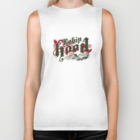 robin hood Biker Tanks featuring Robin Hood - The Great Work Begins Theatre Troupe by Typo Negative