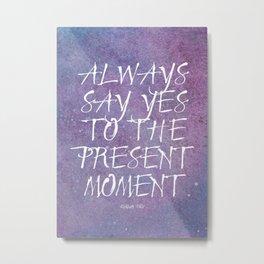 Say Yes Metal Print