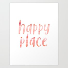Happy Place | Motivational Coral Blush Painting Colored Typography Art Print