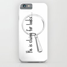He's cluing for looks... Drunk Sherlock iPhone 6s Slim Case