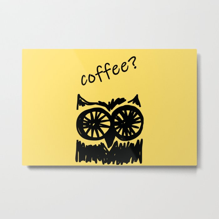 Coffee? Morning owl print Metal Print