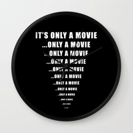 It's Only A Movie - Scary Horror Film Wall Clock