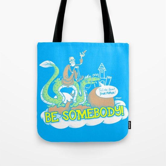 Be Somebody! Tote Bag
