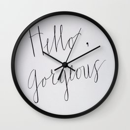 Hello, Gorgeous! Wall Clock