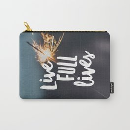 Live Full Lives Carry-All Pouch