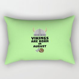 Vikings are born in August T-Shirt D7ged Rectangular Pillow