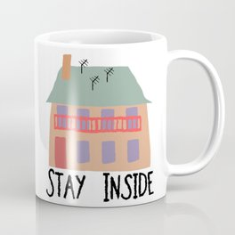 Stay Inside - Quarantine 2020 Coffee Mug