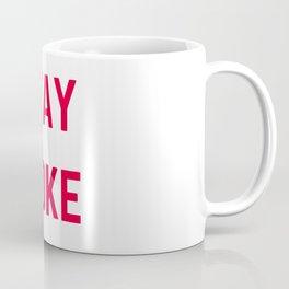 STAY WOKE Coffee Mug