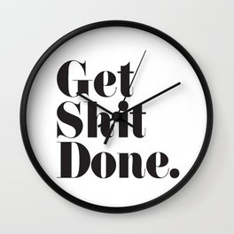 Get Sh T Done Wall Clock