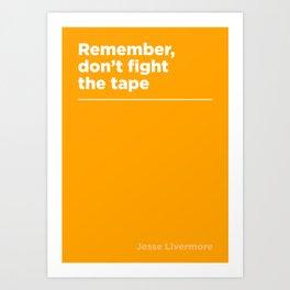 Tape –Jesse Livermore Art Print
