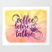 Coffee Before Talkie - Morning Watercolor Coffee Lover's Art Print