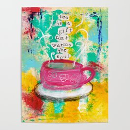 Tea is a Gift that Warms the Soul Poster
