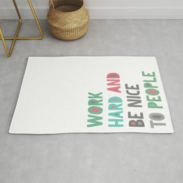 Work Hard and Be Nice Rug