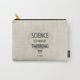 Science is a way of thinking... Carry-All Pouch
