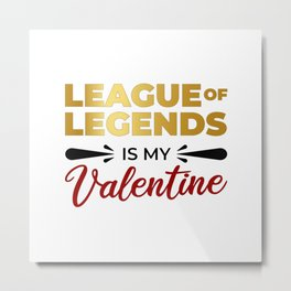 LoL Is My Valentine Metal Print