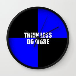 think less do more quote Wall Clock