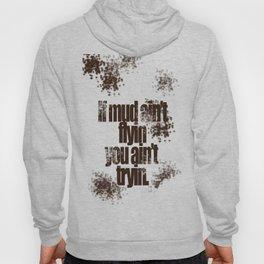 Mud flyin Hoody