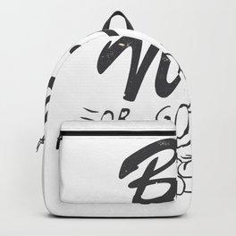 Be nice go away Backpack