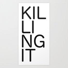 Killing It 1 Art Print