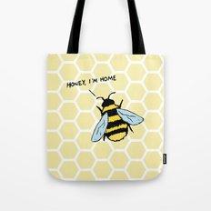 Honey I'm Home Tote Bag