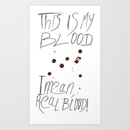 This is my Blood! Art Print