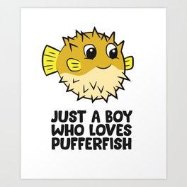 Just a Boy Who Loves Pufferfish Blobfish Boy Art Print