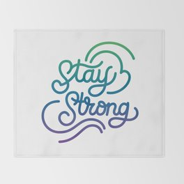 Stay Strong motivational quote lettering in original calligraphic style Throw Blanket
