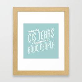cis tears 2 Framed Art Print
