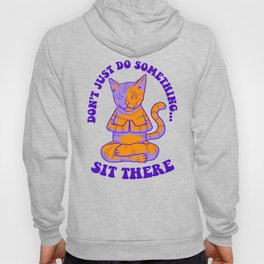 Don't Just Do Something... Sit There Hoody