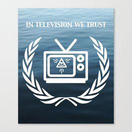 In Television We Trust Canvas Print