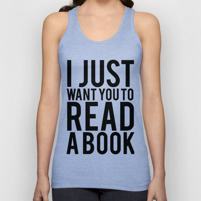 I just want you to read a book Unisex Tank Top