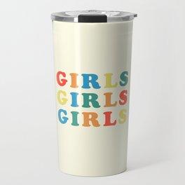 Girls Girls Girls Feminist Quote Travel Mug