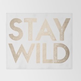 Stay Wild White Gold Quote Throw Blanket