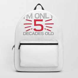 50th BirthdayGIft Only 5 Decades Old Fun Birthday Backpack