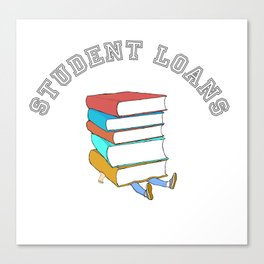 Student Loans Back to School College T-Shirt broke student Canvas Print