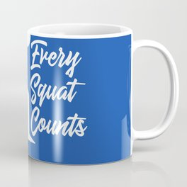 Every Squat Counts Coffee Mug