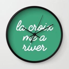 La Croix Me a River Wall Clock