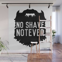 No Shave NotEver Wall Mural